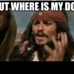 Why Is The Rum Gone Meme | BUT WHERE IS MY DOT | image tagged in memes,why is the rum gone | made w/ Imgflip meme maker