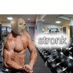 stronks