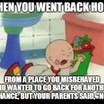"Caillou's Tantrum | WHEN YOU WENT BACK HOME FROM A PLACE YOU MISBEHAVED AND WANTED TO GO BACK FOR ANOTHER CHANCE, BUT YOUR PARENTS SAID, ""NO"" 