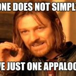 One Does Not Simply Meme | ONE DOES NOT SIMPLY HAVE JUST ONE APPALOOSA! | image tagged in memes,one does not simply | made w/ Imgflip meme maker