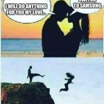 I Would Do Anything For You | I WILL DO ANYTHING FOR YOU MY LOVE... SWITCH TO SAMSUNG | image tagged in i would do anything for you | made w/ Imgflip meme maker