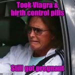 And no one knows who the mother is | Took Viagra & birth control pills Still got pregnant | image tagged in bruce jenner,pregnant,viagra,birth control pills,sad | made w/ Imgflip meme maker