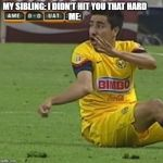 Efrain Juarez Meme | MY SIBLING: I DIDN'T HIT YOU THAT HARD ME: | image tagged in memes,efrain juarez | made w/ Imgflip meme maker