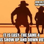 Cowboy wisdom on loving the haters | HOW DO YOU KNOW WHEN YOU MADE A GREAT MEME? IT IS EASY, THE SAME 4 HATERS SHOW UP AND DOWN VOTE IT. | image tagged in cowboy father and son,cowboy wisdom,you will find you talent,hate away,you can do it,try the high ground i am alone up here | made w/ Imgflip meme maker