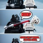 I'm not feeling safe | OK, SO THESE NEW SABERS HAVE A SAFETY FEATURE- LOOKS LIKE IT WORKS.    I DO FEEL SAFER. HUH? | image tagged in lego vader kills stormtrooper by giveuahint,memes,funny,safety first,sorry not sorry | made w/ Imgflip meme maker