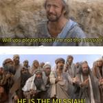 He is the messiah meme