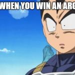 Surprized Vegeta Meme | KAREN WHEN YOU WIN AN ARGUMENT | image tagged in memes,surprized vegeta | made w/ Imgflip meme maker
