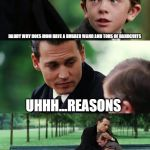 Finding Neverland Meme | DADDY WHY DOES MOM HAVE A RUBBER WAND AND TONS OF HANDCUFFS UHHH...REASONS | image tagged in memes,finding neverland | made w/ Imgflip meme maker