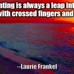 Ocean Sunset | parenting is always a leap into the unknown with crossed fingers and full hearts --Laurie Frankel | image tagged in ocean sunset | made w/ Imgflip meme maker