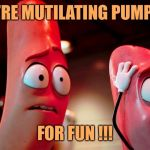 Carl-and-Barry-in-Sausage-Party | THEY'RE MUTILATING PUMPKINS FOR FUN !!! | image tagged in carl-and-barry-in-sausage-party,memes,funny,happy halloween,smashing pumpkins | made w/ Imgflip meme maker