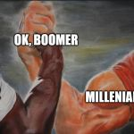 Black White Arms | GEN Z MILLENIALS OK, BOOMER | image tagged in black white arms | made w/ Imgflip meme maker