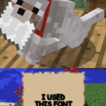 Minecraft Mail | I USED THIS FONT TO ANNOY YOU | image tagged in minecraft mail | made w/ Imgflip meme maker