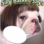 Silly Barker Says meme