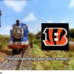 Thomas had never seen such a mess | image tagged in thomas had never seen such a mess | made w/ Imgflip meme maker