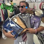 So Many Shirts Meme | DO YOU NEED A CART? ARE YOU SURE? NO! YEAH | image tagged in memes,so many shirts | made w/ Imgflip meme maker
