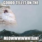 Go Tell It On the Meowntain! | GOOOO TELL IT ON THE MEOWWWWWNTAIN! | image tagged in screaming cowboy cat,memes,christmas,christmas memes,funny cats | made w/ Imgflip meme maker