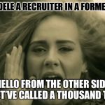 "Adele Hello | WAS ADELE A RECRUITER IN A FORMER LIFE? ""HELLO FROM THE OTHER SIDE""""I MUST'VE CALLED A THOUSAND TIMES"" 