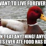 Malicious Advice Mallard Meme | When you have no arms or legs | image tagged in memes,malicious advice mallard,food | made w/ Imgflip meme maker