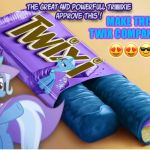 TRIXIE TWIX CANDY! | MAKE THIS, TWIX COMPANY!!!!! ???? | image tagged in trixie twix candy | made w/ Imgflip meme maker