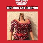 It's around here somewhere. | KEEP CALM AND CARRY ON WHEN YOU LOSE YOUR HEAD | image tagged in memes,keep calm and carry on red,doll,funny | made w/ Imgflip meme maker