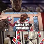 Hello There. Obi-wan vs Grievous | HELLO LEBRON JAMES WANNA SPRITE CRANBERRY | image tagged in hello there obi-wan vs grievous | made w/ Imgflip meme maker