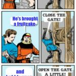 Open the gate a little | It's the office Santa Claus! He's brought a fruitcake- and bubble wrap. | image tagged in open the gate a little,christmas,holidays,humor | made w/ Imgflip meme maker