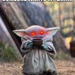 BABY YODA TEA Meme Generator - Imgflip