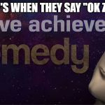 "I have achieved comedy | BOOMER'S WHEN THEY SAY ""OK ZOOMER"" 