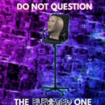 Do not question the elevated one