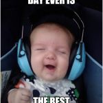 Jammin Baby Meme | THE BEST DAY EVER IS THE BEST SPONGEBOB SONG EVER! | image tagged in memes,jammin baby | made w/ Imgflip meme maker