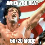Rocky Victory | WHEN YOU BEAT 50/20 MODE | image tagged in rocky victory,50/20,fnaf | made w/ Imgflip meme maker