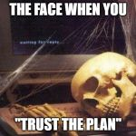 "QAnon - Trust The Plan | THE FACE WHEN YOU ""TRUST THE PLAN"" 