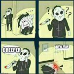 The murderer | CREEPER AWW MAN | image tagged in the murderer | made w/ Imgflip meme maker