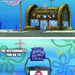 Chick fil a vs wendy's | RESTRAURANTS YOU WANT TO GO TO THE RESTAURANTS YOU GO TO | image tagged in memes,krusty krab vs chum bucket blank | made w/ Imgflip meme maker