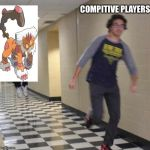 floating boy chasing running boy | COMPITIVE PLAYERS | image tagged in floating boy chasing running boy | made w/ Imgflip meme maker