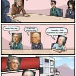 Boardroom Meeting Suggestion Meme | Alright boys, we need a government I want a Dem. Rep. A Dem. Rep. would be great Honestly, I think federalism is a better idea | image tagged in memes,boardroom meeting suggestion | made w/ Imgflip meme maker
