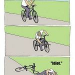"""Idiot."" 