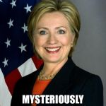 Iowa voting app winner | IOWA VOTING APP MYSTERIOUSLY HAS ME WINNING | image tagged in memes,hillary clinton,iowa,voting app,winner | made w/ Imgflip meme maker