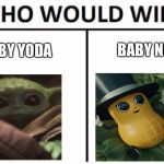 Who Would Win? Meme | BABY YODA BABY NUT | image tagged in memes,who would win | made w/ Imgflip meme maker