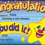 Happy Star Congratulations Meme | Asia Strarting a new disease 2020 The World | image tagged in memes,happy star congratulations | made w/ Imgflip meme maker