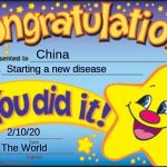 HA HA HA | China Starting a new disease 2/10/20 The World | image tagged in memes,happy star congratulations | made w/ Imgflip meme maker