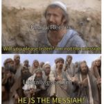 HE IS THE MESSIAH | Keanu Reeves Literally everyone | image tagged in he is the messiah | made w/ Imgflip meme maker
