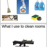 Blank Comic Panel 1x2 Meme | What average people use clean rooms What I use to clean rooms THE ROOM SWEEPER AUTO-SHOTGUN | image tagged in memes,blank comic panel 1x2 | made w/ Imgflip meme maker