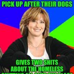 Sheltering Suburban Mom Meme | ANGRY DOG OWNERS DONT PICK UP AFTER THEIR DOGS GIVES TWO SHITS ABOUT THE HOMELESS SHITTING ALL OVER THE PLACE | image tagged in memes,sheltering suburban mom | made w/ Imgflip meme maker