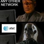 Ill Just Wait Here Meme | ANY OTHER NETWORK | image tagged in memes,ill just wait here | made w/ Imgflip meme maker