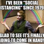 "Skills | I'VE BEEN ""SOCIAL DISTANCING"" SINCE 1979... GLAD TO SEE IT'S FINALLY GOING TO COME IN HANDY. 