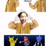 PPAP Meme | I HAVE A BOGEY I HAVE A BOMB | image tagged in memes,ppap | made w/ Imgflip meme maker