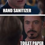 Civil War | TOILET PAPER HAND SANITIZER | image tagged in memes,marvel civil war 1,stop reading the tags | made w/ Imgflip meme maker