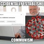 "The origin of ""help I accidentally established communism"" in google search. 