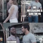 Bro, Not Cool. | ME MESSAGING A GIRL ON FB FACEBOOK HIDING IT IN MESSAGE REQUESTS | image tagged in bro not cool | made w/ Imgflip meme maker